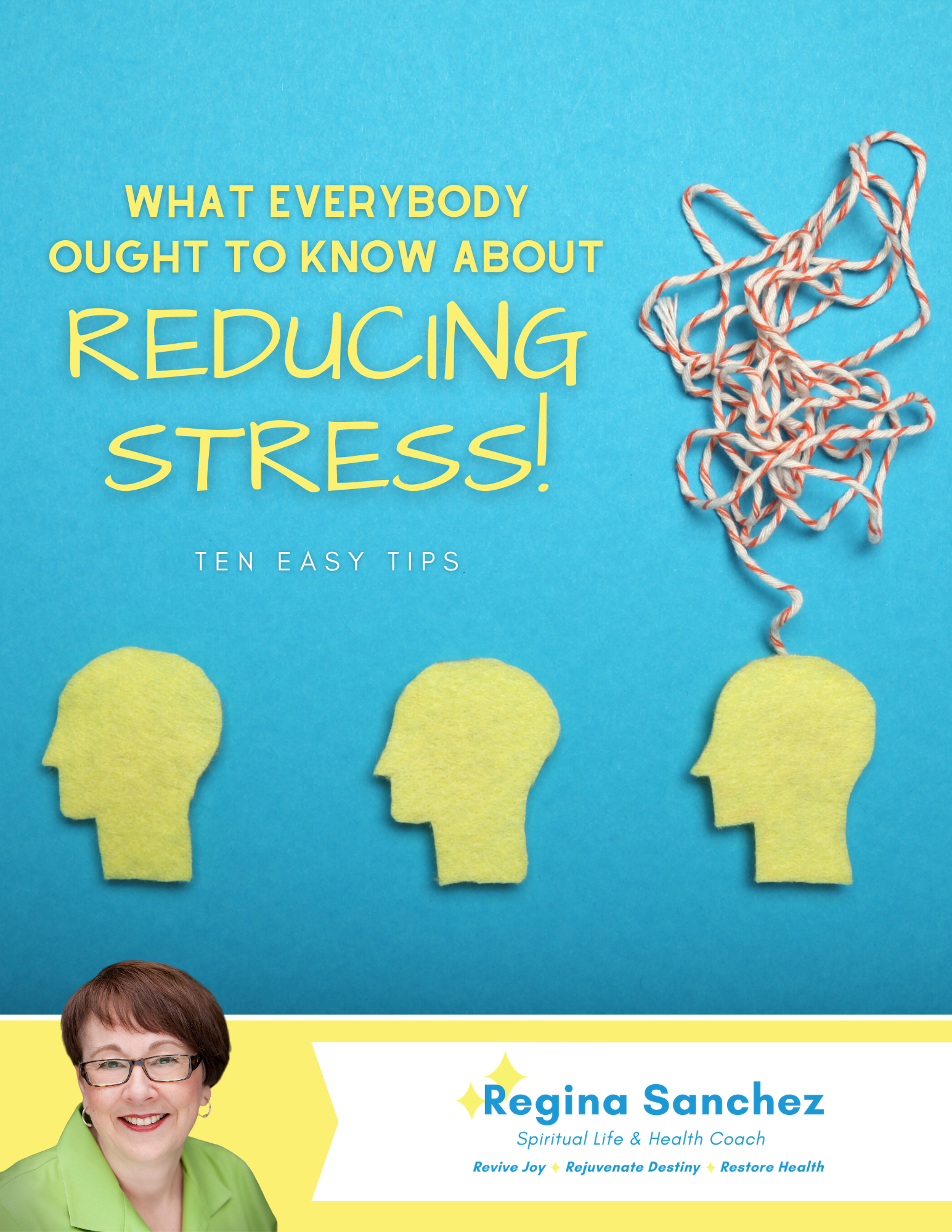 What Everyone Ought to Know About Reducing Stress...Ten Easy Tips FREE!